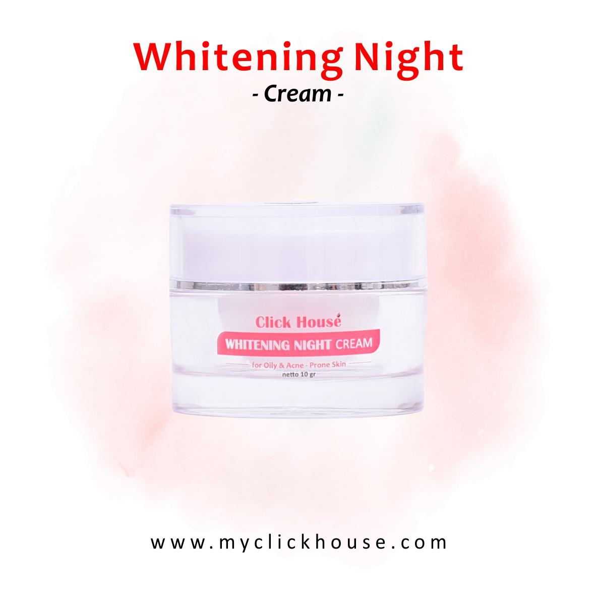 Click House Whitening Night Cream